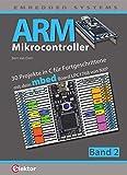 ARM-Mikrocontroller / ARM-Mikrocontroller 2: 30 Projekte in C für Fortgeschrittene