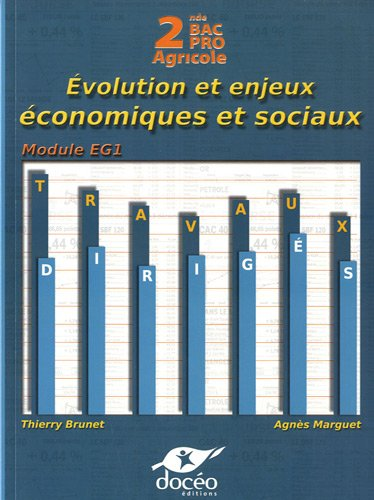 Economie 2e Bac Pro Agricole : Evolution et enjeux économiques et sociaux - Travaux dirigés par Thierry Brunet