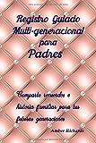 Registro Guiado Multi-generacional para Padres: Comparte recuerdos e historia familiar para tus futuras generaciones