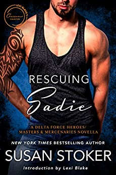 Rescuing Sadie: A Delta Force Heroes/Masters and Mercenaries Novella (Lexi Blake Crossover Collection Book 6) by [Stoker, Susan]