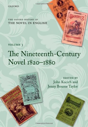 The Oxford History of the Novel in English: Volume 3: The Nineteenth-Century Novel 1820-1880
