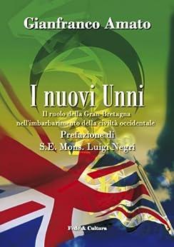 I nuovi Unni (Collana saggistica Vol. 52) di [Amato, Gianfranco]