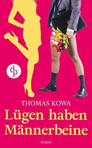 Lügen Haben Männerbeine Humor Liebe Ebook Thomas Kowa Amazonde