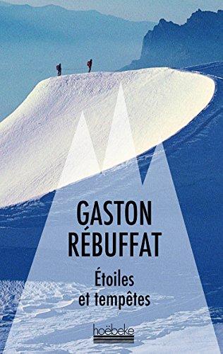 Étoiles et tempêtes: Six faces nord par Gaston Rébuffat