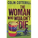 The Woman Who Wouldn't Die: A Dr Siri Murder Mystery (Dr Siri Paiboun Mystery 9) by Cotterill, Colin (2013) Paperback