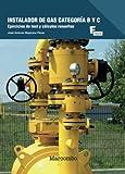 Instalador de Gas Categoría B y C: Ejercicios de Test y Cálculos resueltos (MARCOMBO FORMACIÓN)