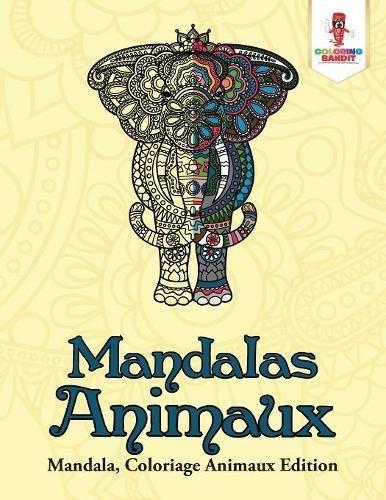 Mandalas Animaux : Mandala, Coloriage Animaux Edition par Coloring Bandit