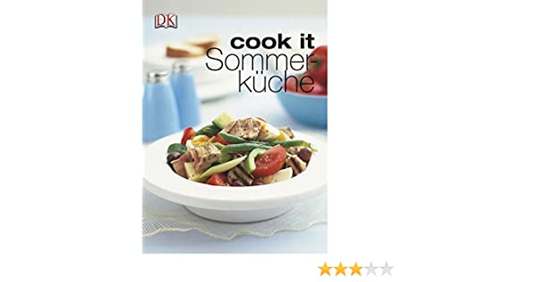 Erfrischende Sommerküche : Sommerküche cook it : amazon.de: bücher