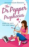 The Dr Pepper Prophecies (Parker Sisters Book 1)