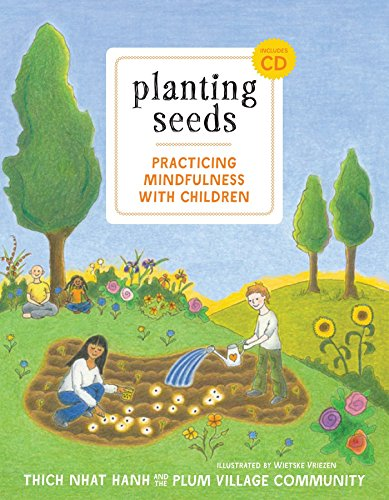 Planting Seeds: Practicing Mindfulness with Children por Thich Nhat Hanh
