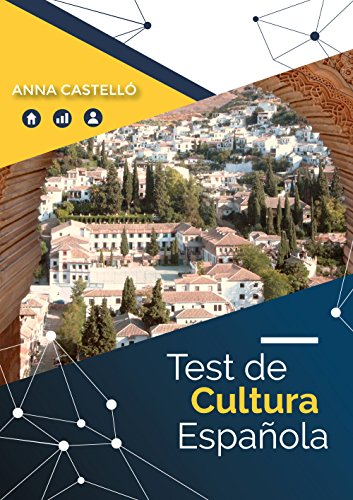 TEST DE CULTURA ESPAÑOLA: Trivial sobre España por Anna Castelló