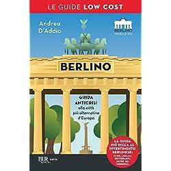 Berlino low cost: Guida anticrisi alla città più alternativa d'Europa