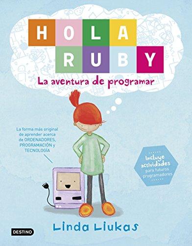 Hola Ruby. La aventura de programar (Libros de entretenimiento) por Linda Liukas
