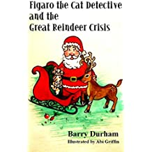 Figaro the Cat Detective and the Great Reindeer Crisis