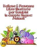 Scarica Libro Italiano Francese Libro Illustrato per Bambini in doppia lingua Animali Italiano Francese Libro Illustrato per Bambini in doppia lingua (PDF,EPUB,MOBI) Online Italiano Gratis