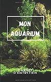 Mon Aquarium Carnet d'Entretien: Journal de Notes Aquariophilie | 110 pages de maintenance pour passionné | Cadeau fête des père mère enfant...