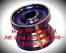 How to make an air gun moderator/silencer: Moderator