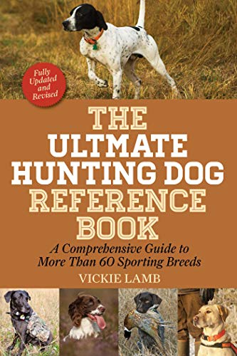 The Ultimate Hunting Dog Reference Book: A Comprehensive Guide to More Than 60 Sporting Breeds (English Edition) -