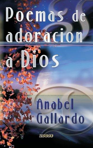 Poemas de adoración a Dios por Ana Isabel Gallardo Pliego