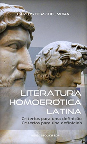 Literatura Homoerótica Latina: critérios para uma definição - criterios para una definición (edição bilingue) (Portuguese Edition)
