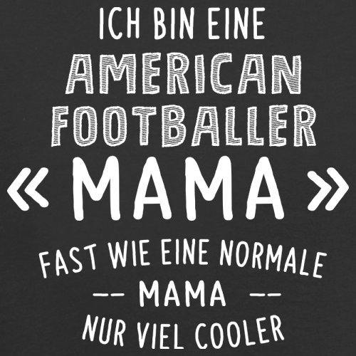 Ich bin eine American Footballer Mama - Herren T-Shirt - 13 Farben Schwarz