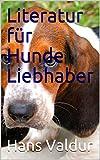 Literatur für Hunde Liebhaber