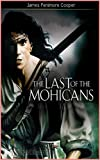 The Last Of The Mohicans [Penguin Twentieth Century Classics] (Annotated)