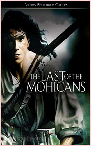 The Last Of The Mohicans - James Fenimore Cooper [Modern library classics] (Annotated) (English Edition)