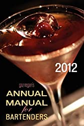gaz regan's ANNUAL MANUAL for Bartenders, 2012 by Gary Regan (2012-04-12)