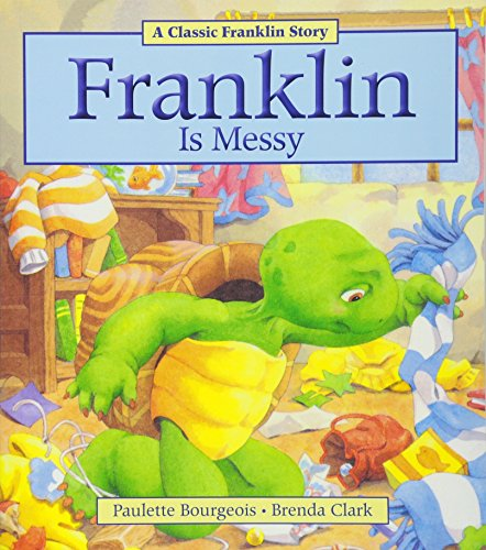 Franklin Is Messy (Classic Franklin Stories) por Paulette Bourgeois