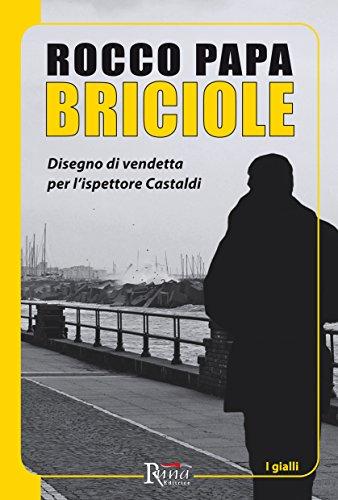Briciole: Disegno di vendetta per l'ispettore Castaldi (I Gialli)
