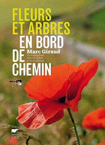 Fleurs et arbres en bord de chemin par Marc Giraud