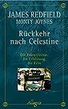 Rückkehr nach Celestine: Die Erkenntnisse, die Erfahrung, der Film - James Redfield
