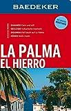 Baedeker Reiseführer La Palma, El Hierro: mit GROSSER REISEKARTE - Rolf Goetz