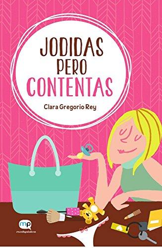 Jodidas pero contentas eBook: Clara Gregorio Rey: Amazon.es ...