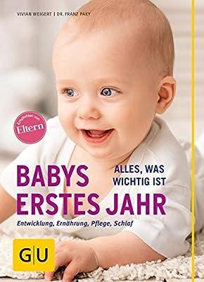 Babys erstes Jahr: Alles, was wichtig ist (GU Alles, was man wissen muss)