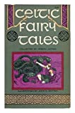 Celtic fairy tales / collected by Joseph Jacobs ; Illustrated by John D. Batten