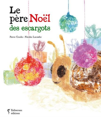 Le Père Noël des escargots par Pierre Crooks