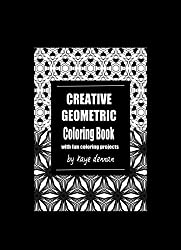 Creative Geometric Coloring Book: With Fun Coloring Projects (Adult Coloring Books) (English Edition)