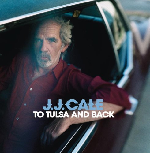 To Tulsa & Back by J.J. Cale (2004-06-08) (Cale Jj 8)