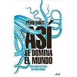 Pedro Baños Bajo (Autor) (23)Cómpralo nuevo:  EUR 20,90  EUR 19,85 11 de 2ª mano y nuevo desde EUR 19,85