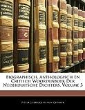 Biographisch, Anthologisch En Critisch Woordenboek Der Nederduitsche Dichters, Volume 3