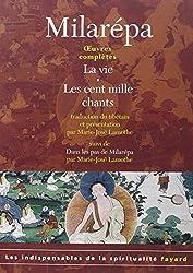 Oeuvres complètes : La vie ; Les cent mille chants suivi de Dans les pas de Milarépa