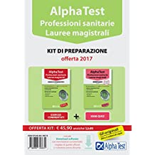 Alpha Test. Professioni sanitarie. Lauree magistrali. Kit di preparazione. Con software di simulazione