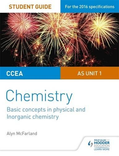 CCEA AS Unit 1 Chemistry Student Guide: Basic concepts in Physical and Inorganic Chemistry