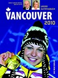 Vancouver 2010: Unser Olympiabuch