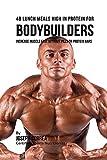 Best Creatine Pills - 48 Bodybuilder Lunch Meals High in Protein: Increase Review