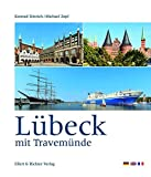 Lübeck mit Travemünde - Michael Zapf (Fotograf), Konrad Dittrich