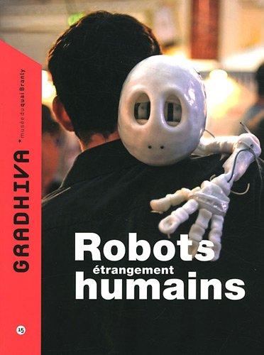 Gradhiva, N° 15/2012 : Robots étrangement humains