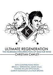 Ultimate Regeneration: The Incredible Resurrection of Doctor Who